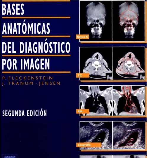 Bases anatómicas del diagnóstico por imagen       Fleckenstein, P.  http://mezquita.uco.es/record=b1346855~S6*spi