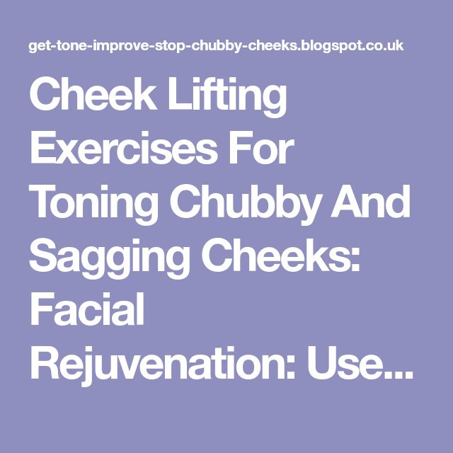 Cheek Lifting Exercises For Toning Chubby And Sagging Cheeks: Facial Rejuvenation: Use These Cheek Augmentation Exercises For A Toned Face