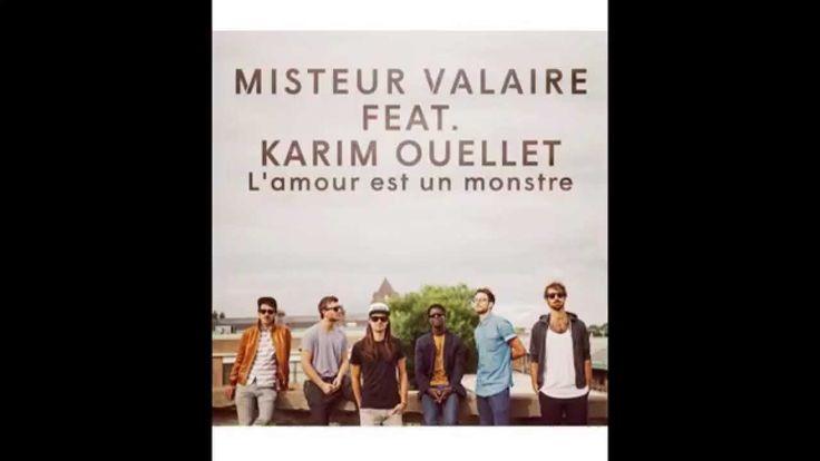 Misteur Valaire ft. Karim Ouellet - L'amour est un monstre