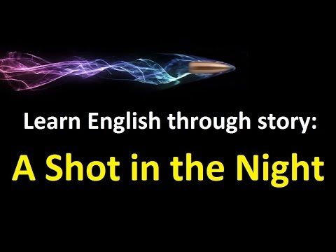 Learn english through story with subtitles: A Shot in the Night (level 1) - YouTube