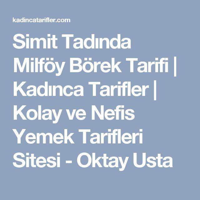 Simit Tadında Milföy Börek Tarifi | Kadınca Tarifler | Kolay ve Nefis Yemek Tarifleri Sitesi - Oktay Usta