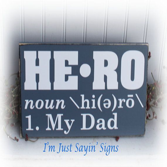 Hey, I found this really awesome Etsy listing at https://www.etsy.com/listing/180064049/hero-my-dad-definition-wood-sign-for