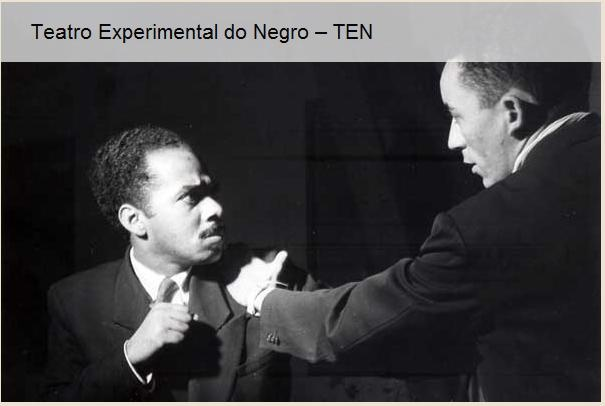 ABDIAS NASCIMENTO (left) - Black Consciousness in Brazilian theater. He founded TEN - Teatro Experimental Negro or the Black Experimental Theater in 1944 after having seen a performance of the piece OTHELLO in Peru in which a white Argentine actor portrayed a black man painted in blackface. Back in Brazil, plays that featured Afro-Brazilian actors or the Afro-Brazilian experience were non-existent.
