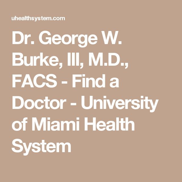 Dr. George W. Burke, III, M.D., FACS -     Find a Doctor - University of Miami Health System