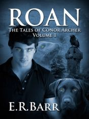 Roan by E. R. Barr - Read for FREE! Details at OnlineBookClub.org  @OnlineBookClub
