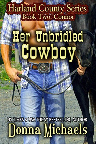 Her Unbridled Cowboy Harland County Series Book 2 By Donna Michaels