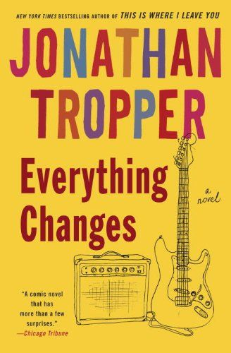 Amazing. Love this guy.: Worth Reading, Dust Jackets, Dust Wrappers, Books Jackets, Books Worth, Changing, Novels,  Dust Covers, Jonathan Tropper