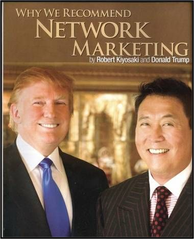 Donald Trump and Robert Kiyosaki recommend Network Marketing