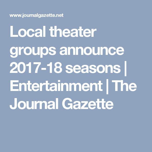 Local theater groups announce 2017-18 seasons | Entertainment | The Journal Gazette