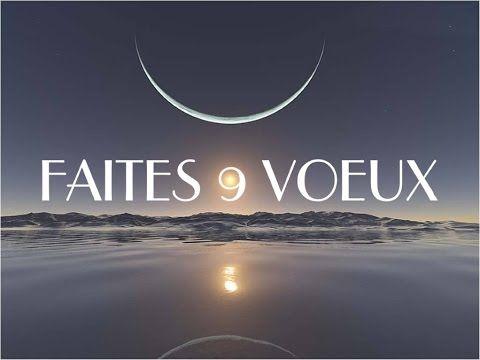 LES 9 VŒUX DE LA NOUVELLE LUNE ce 16 juillet 2015 à 03:26- Energie financière - YouTube
