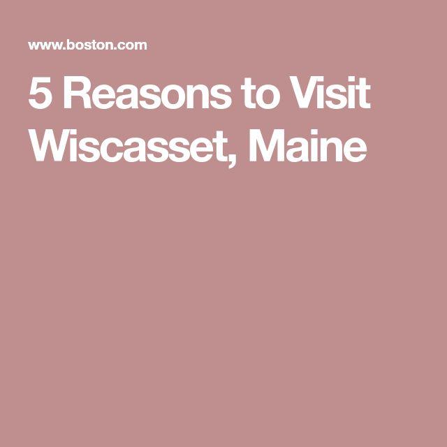 5 Reasons to Visit Wiscasset, Maine