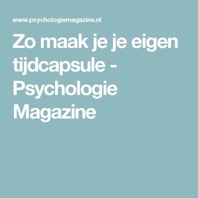 Zo maak je je eigen tijdcapsule - Psychologie Magazine