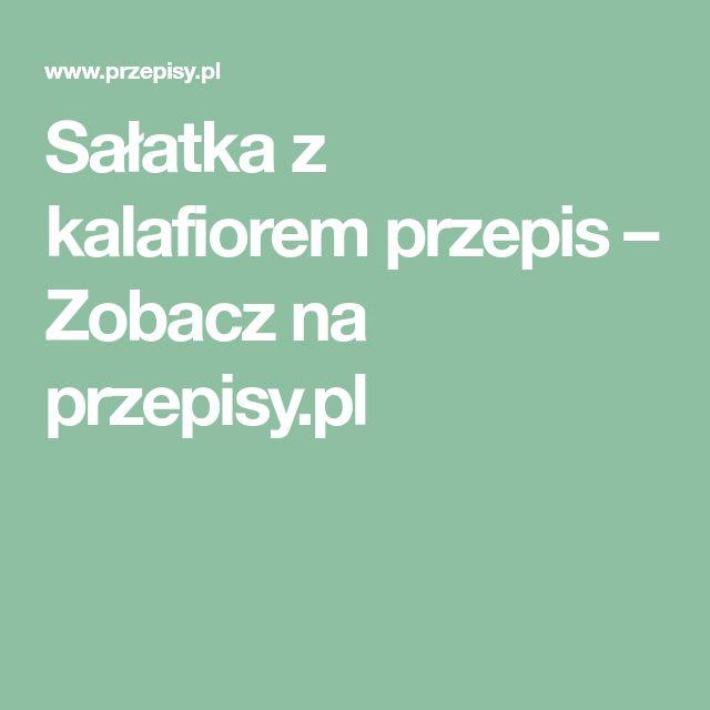 Sałatka z kalafiorem przepis – Zobacz na przepisy.pl