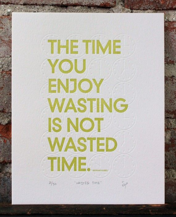 """good reminder to """"waste"""" some time, get lost and explore."""