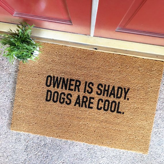 the owner is shady. dogs are cool. doormat by theCHEEKYdoormat - custom doormat - custom welcome mat - cute doormat - cute welcome mat - home decor - front porch - apartment decor