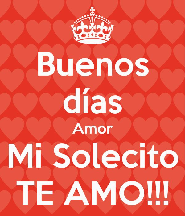 Good Morning Mi Amor Images : Buenos d�as amor mi solecito te amo � frases