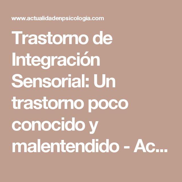 Trastorno de Integración Sensorial: Un trastorno poco conocido y malentendido - Actualidad en Psicología