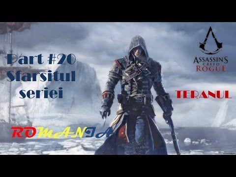 "Assassin's Creed Rogue Gameplay in Romana PC Part #20 ""Sfarsitul seriei"""