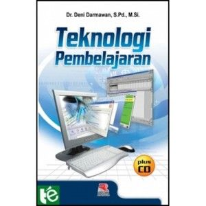 Buku Teknologi Pembelajaran: Dr. Darmawan, S.Pd, M.Si,