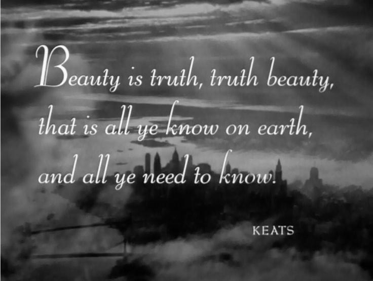 Keats' Concept of Beauty/ Discuss Keats 'Beauty is Truth; Truth Beauty'.