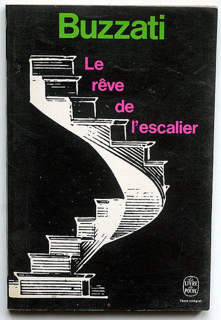 Buzzati : Le rêve de l'escalier, Le Livre de Poche - Paris, 1973, couverture : Pierre Faucheux/ Dedalus.