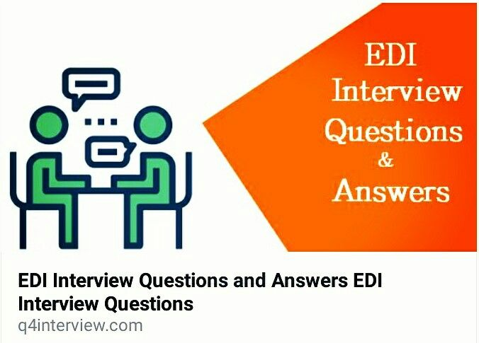 common edi interview question and answer asked at experience level covering the most frequently asked - Frequently Asked Interview Questions And Answers
