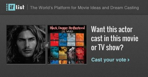 Jacey Elthalion as Lassiter in The Black Dagger Brotherhood? Support this movie proposal or make your own on The IF List.