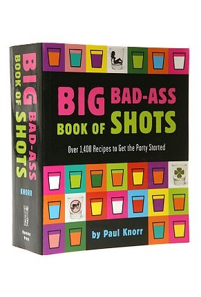 Big Bad Ass Book Of Shots 101