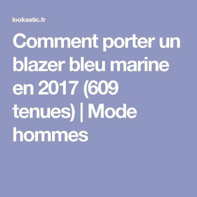 Comment porter un blazer bleu marine en 2017 (609 tenues) | Mode hommes