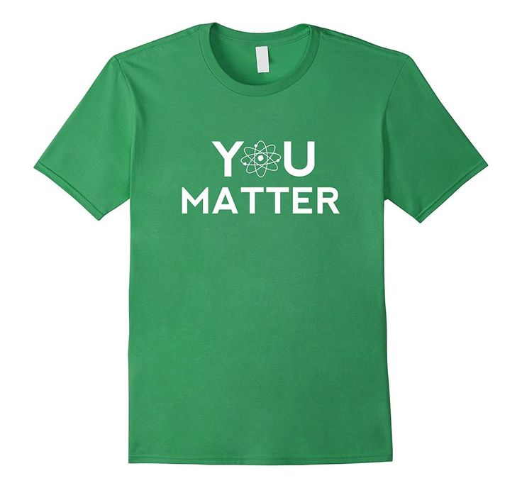 You Matter Physics Atom Science T-Shirt