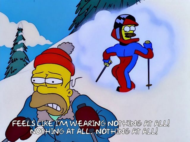 The Simpsons - Quote - Feels like Im wearing nothing at all!