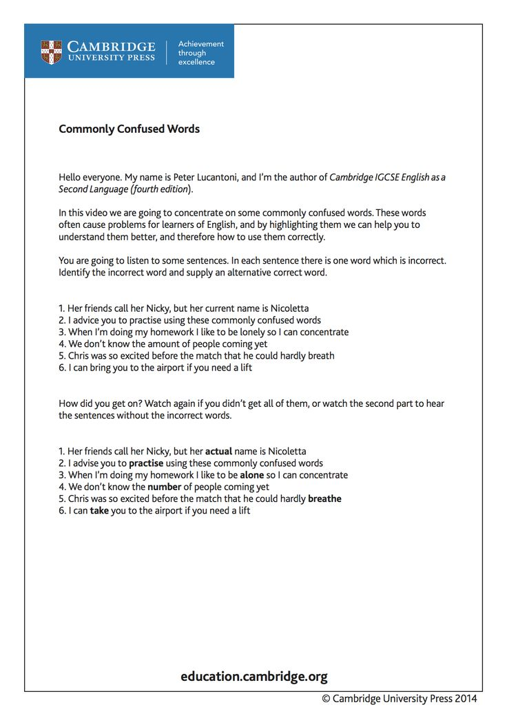 Transcript and answer-sheet for training video on commonly confused words for learners of English as a Second Language with Cambridge author Peter Lucantoni. Take a look at the video and try answering the questions. http://youtu.be/uFTXrc8IpIY?list=PL2HgNIO5uPKAr415r0Av5oTn4Nso2WqHd