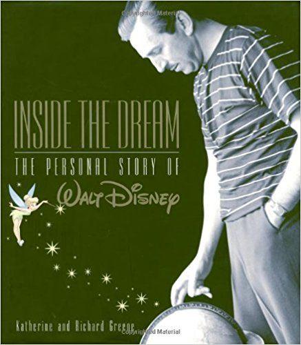 Inside the Dream The Persoanl Story of Walt Disney (Disney Editions Deluxe) (9780786853502): Katherine & Richard Greene: Books