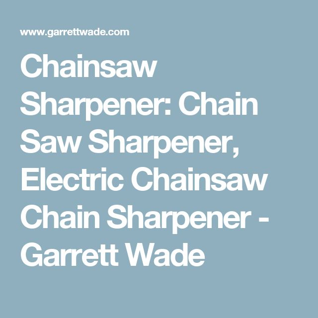 Chainsaw Sharpener: Chain Saw Sharpener, Electric Chainsaw Chain Sharpener  - Garrett Wade