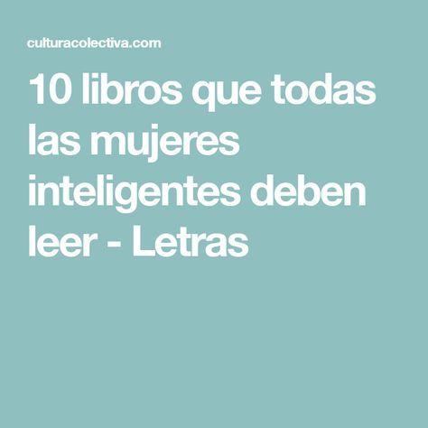10 libros que todas las mujeres inteligentes deben leer - Letras