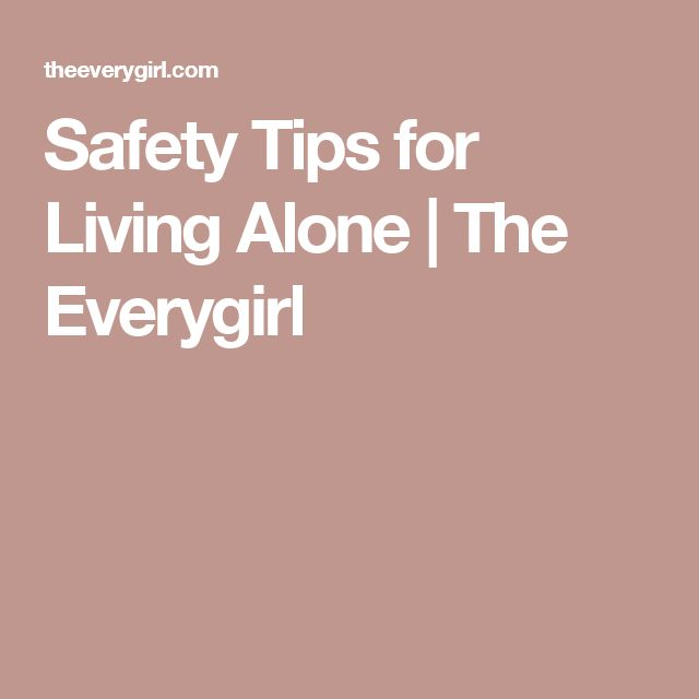 Safety Tips for Living Alone | The Everygirl