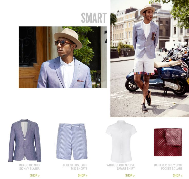 Smart  I styled La Touche for Topman for their style file on how to wear shorts  He is wearing:  Hat: Lock & Co Shirt: Topman Blazer: Topman Shorts: Spectrum Ldn Sunglasses: Finlay & Co Shoes: T-Michael Bergen for Spencer Hart Pocketsquare: Topman