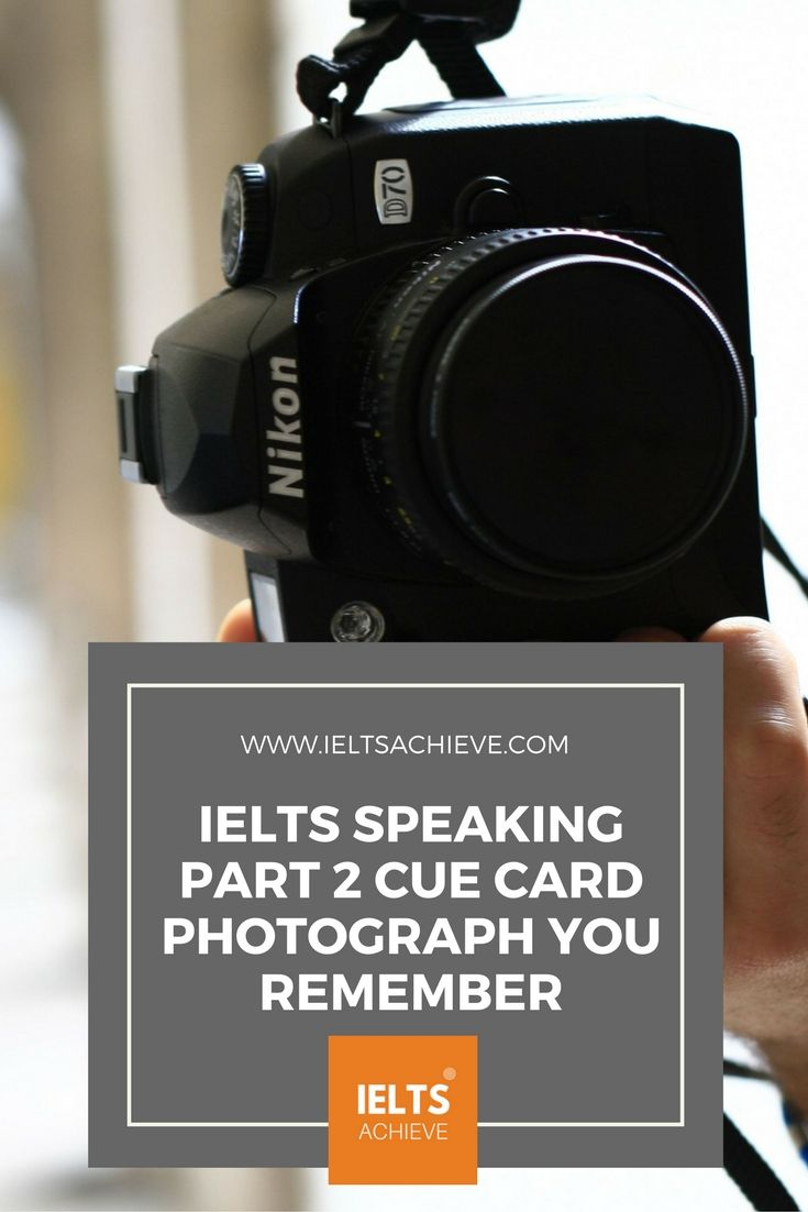 Practice with sample cue cards for the IELTS Speaking Test part 2. You can read a sample question, answers and feedback on the topic - Describe a photograph that you remember.