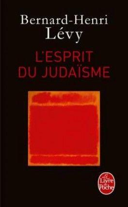 Découvrez L'esprit du judaïsme de Bernard-Henri Lévy sur Booknode, la communauté du livre