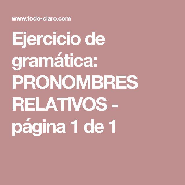 Ejercicio de gramática: PRONOMBRES RELATIVOS - página 1 de 1