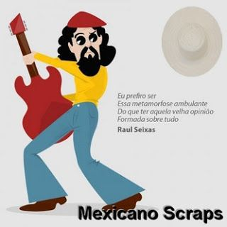 Mexicano Scraps: Raul Seixas - Metamorfose Ambulante