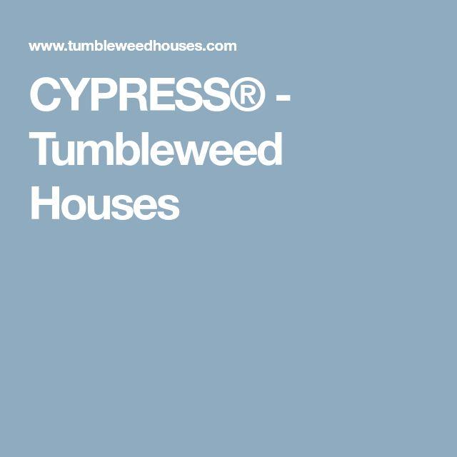 CYPRESS® - Tumbleweed Houses