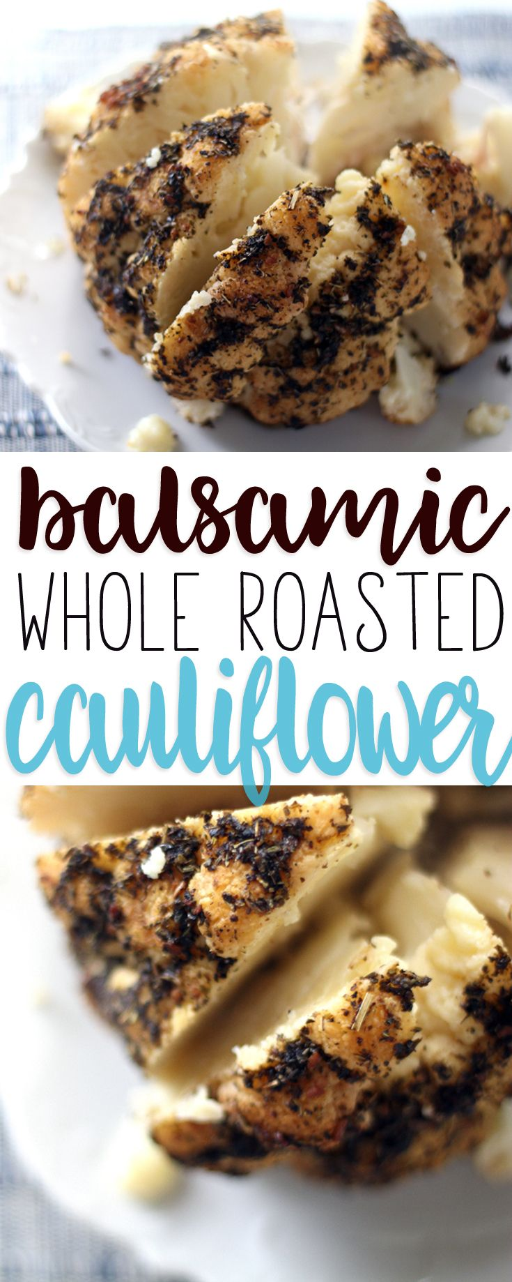 Mix up easy spiced balsamic drizzle and pour it on top of a whole head of fresh cauliflower. It doesn't get easier than Balsamic Whole Roasted Cauliflower.