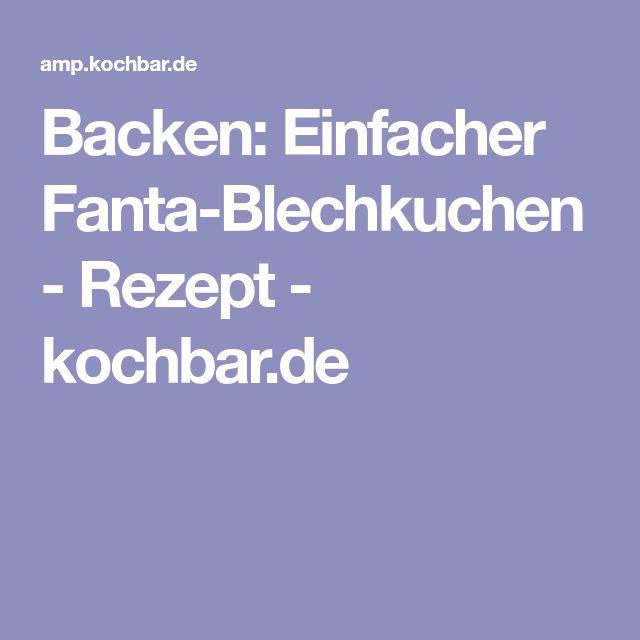 Backen: Einfacher Fanta-Blechkuchen - Rezept - kochbar.de