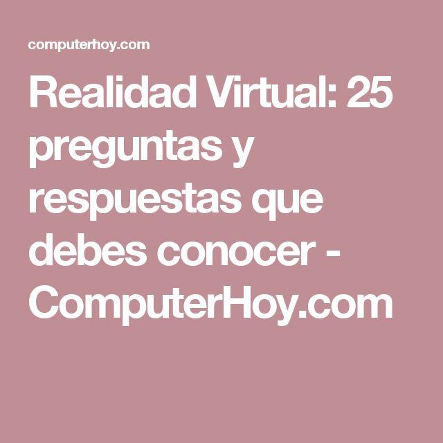 Realidad Virtual: 25 preguntas y respuestas que debes conocer - ComputerHoy.com