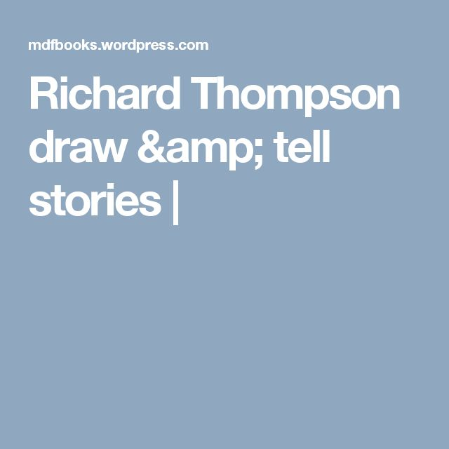 Richard Thompson draw & tell stories |