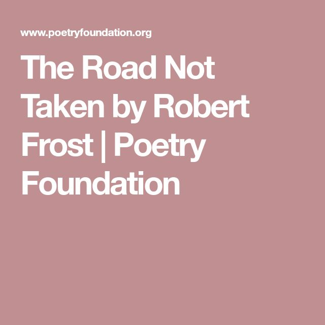 The Road Not Taken by Robert Frost | Poetry Foundation