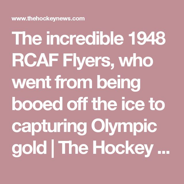 The incredible 1948 RCAF Flyers, who went from being booed off the ice to capturing Olympic gold   The Hockey News
