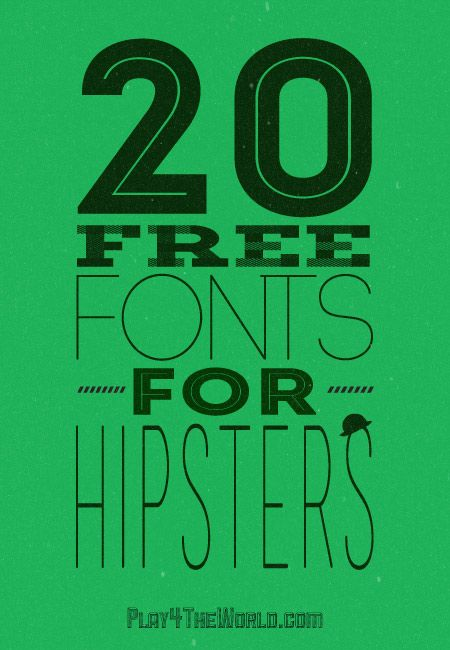 20 Free Fonts for Hipsters - Play4TheWorld.com