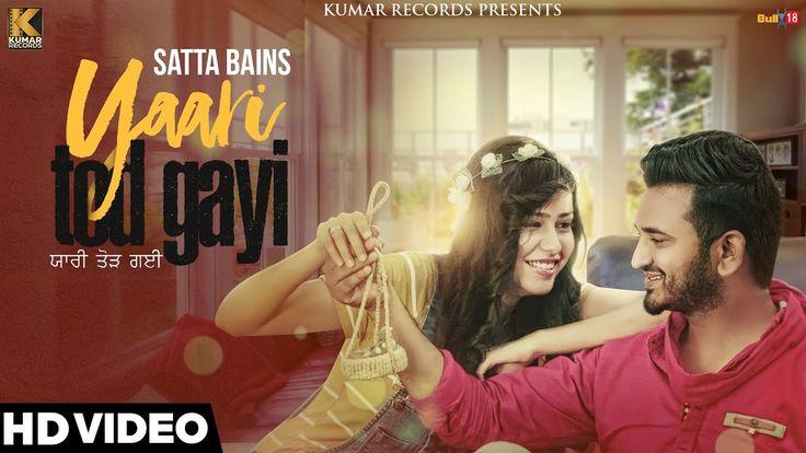 Yaari Tod Gayi - Satta Bains - Latest Punjabi Songs 2016
